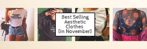 Best Selling Aesthetic Clothes [in November]