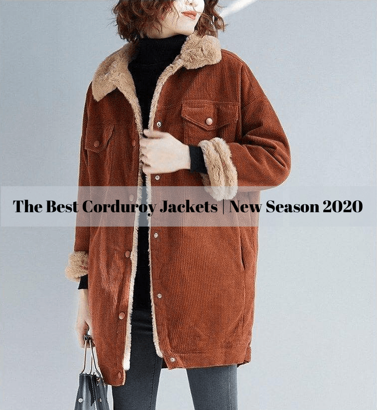 The Best Corduroy Jackets | New Season 2020
