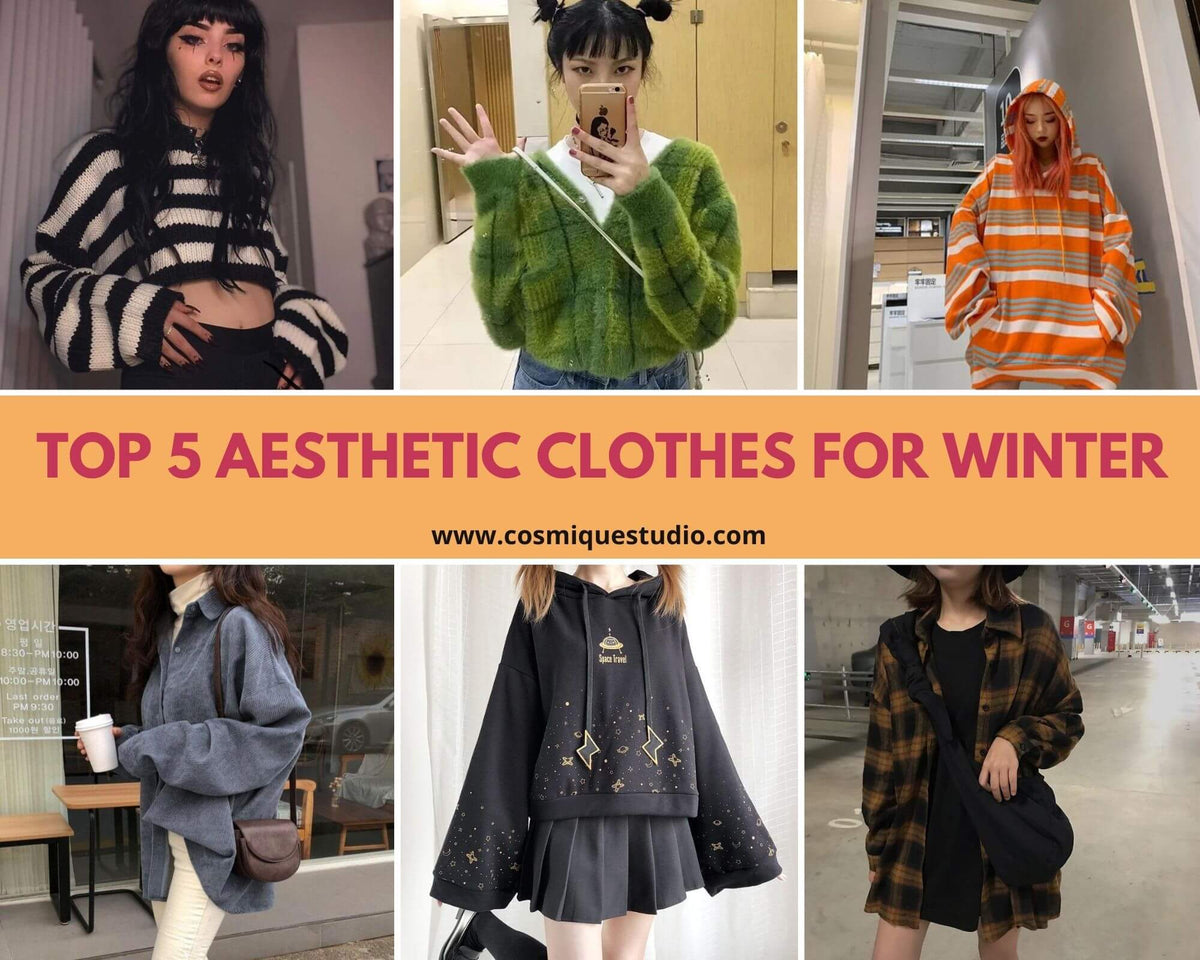 Top 5 Aesthetic Clothes For Winter Cosmique Studio