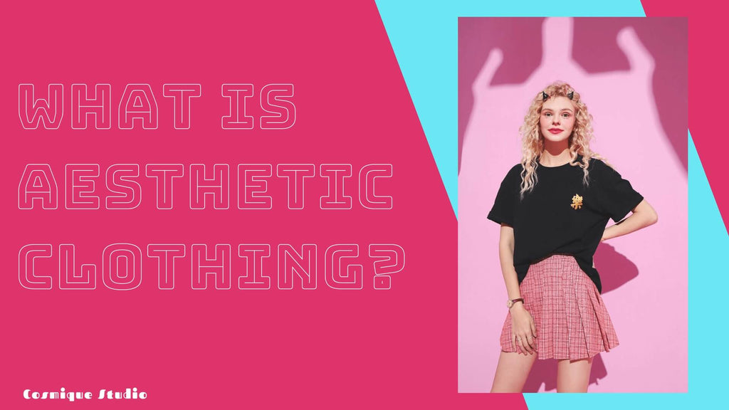 What Is Aesthetic Clothing?