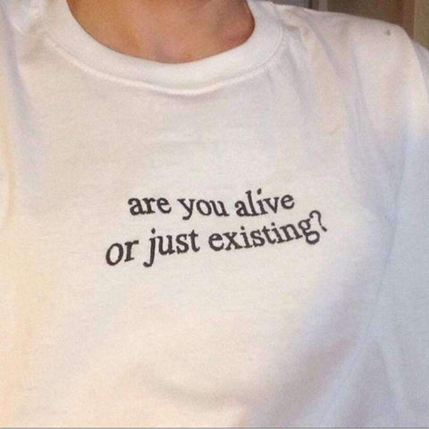 ARE YOU ALIVE OR JUST EXISTING TEE-Cosmique Studio