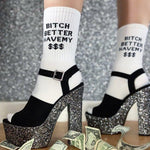 BITCH BETTER HAVE MY MONEY SOCKS-Cosmique Studio