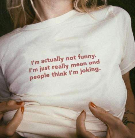 I'M ACTUALLY NOT FUNNY. I'M JUST REALLY MEAN AND PEOPLE THINK I'M JOKING TEE-Cosmique Studio