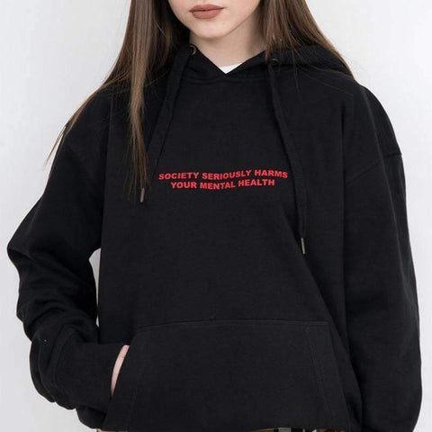 SOCIETY SERIOUSLY HARMS YOUR MENTAL HEALTH HOODIE-Cosmique Studio