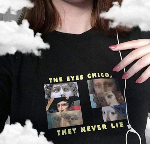 THE EYES CHICO THEY NEVER LIE TEE-Cosmique Studio