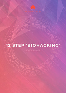 FREE BONUS: 12-STEP BIOHACKING STARTER GUIDE