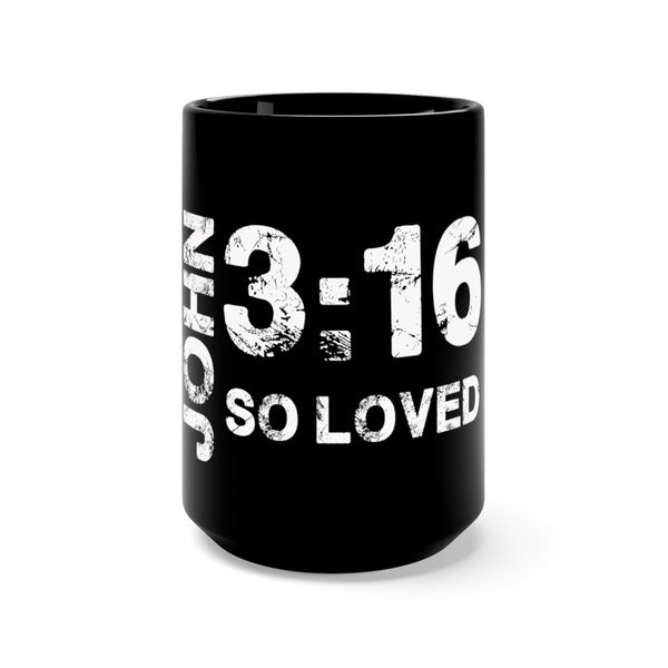 John 3:16 So Loved - Black Mug 15oz