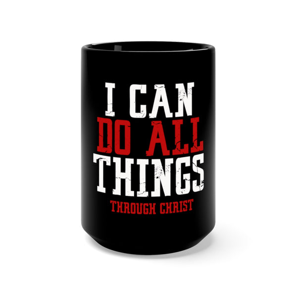 I Can Do All Things - Black Mug 15oz.