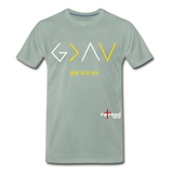 God Is Greater Than High's & Low's Unisex Premium T-Shirt - steel green