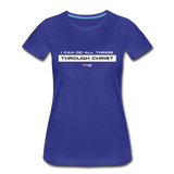 I Can Do All Things Through Christ Women's Premium T-Shirt - royal blue