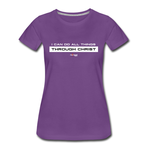 I Can Do All Things Through Christ Women's Premium T-Shirt - purple