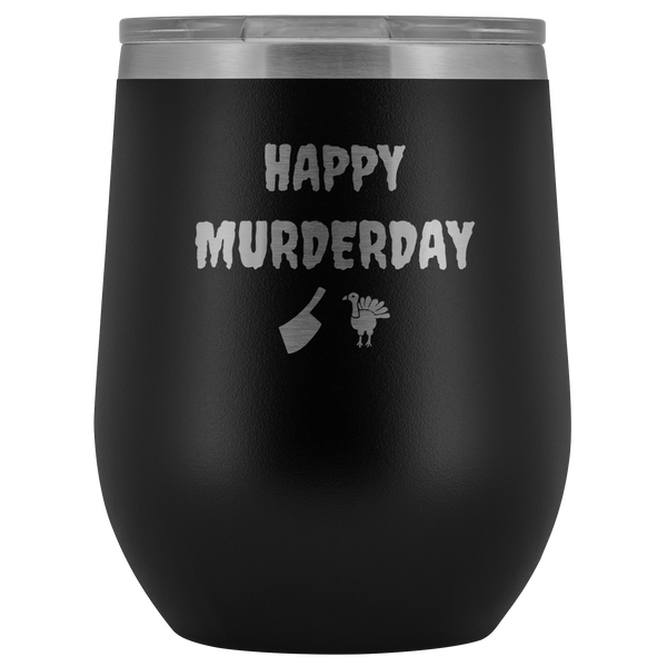 Happy Murderday Tumbler