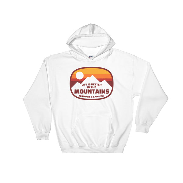 Life is Better in The Mountains Hooded Sweatshirt
