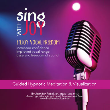 Sing With Joy Guided Hypnotic Meditation