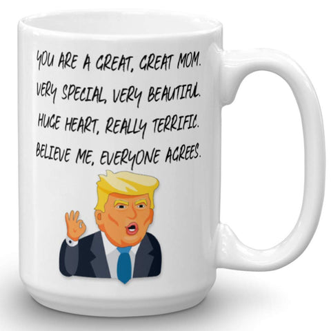 Funny Great Mom Donald Trump Novelty Prank Gift Mug - Gifts for Mom - Novelty Birthday Gift For Parents - Gag Mother's Day Present Idea From Wife, Daughter, Son, Kids - 15 Fl. Oz White - gift-siri