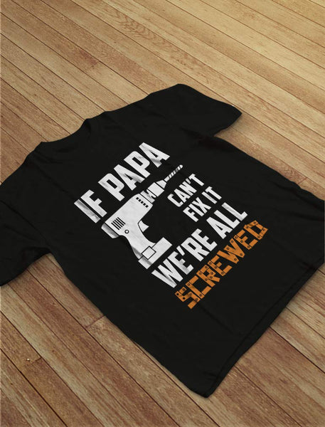 If PAPA Can't Fix It We're All Screwed Gift for Grandpa/Dad/Dad T-Shirt Large Navy - gift-siri