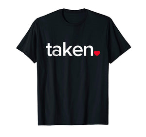 IN LOVE AND TAKEN T-SHIRT Great valentines Day tee - gift-siri