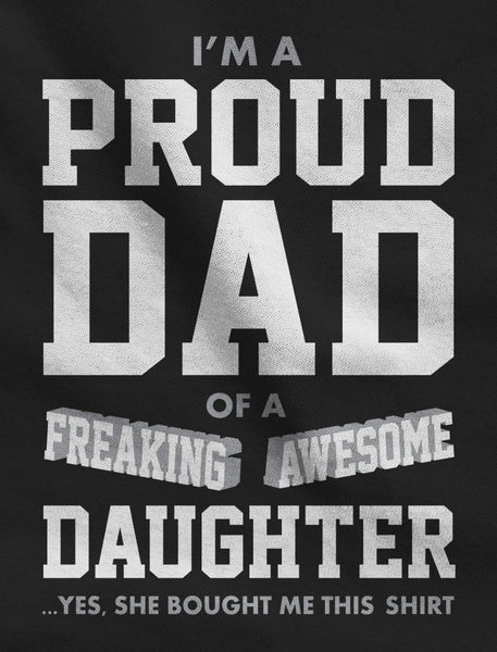 Proud Dad of A Freaking Awesome Daughter Funny Gift for Dads Men's T-Shirt Large Navy - gift-siri