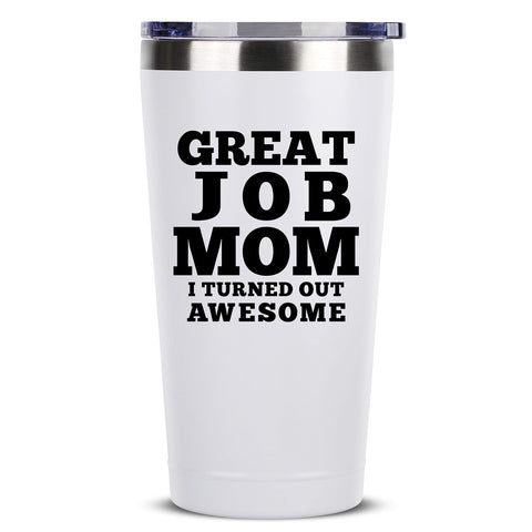 Great Job Mom | 16 oz White Insulated Stainless Steel Tumbler w/Lid Mug Cup for Women | Birthday Mothers Day Christmas Gift Ideas from Daughter Son Husband | Mother Moms Mug Gifts Idea Kids Children - gift-siri