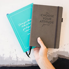 Load image into Gallery viewer, The CHOOSE YOUR ATTITUDE Journal