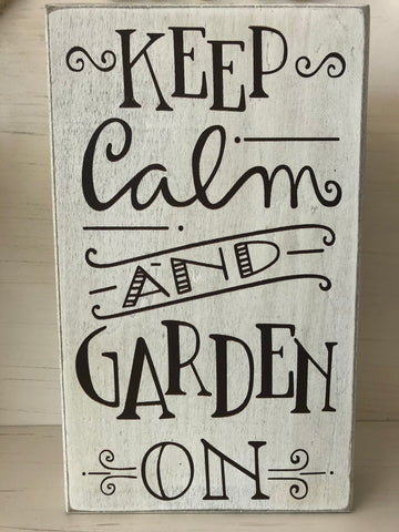 Keep Calm Garden Sign