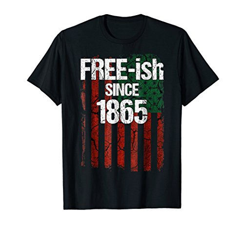 Free-ish Since 1865 T-Shirt