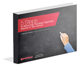 E-book - 5 Steps To Becoming The Most Organized Teacher In Your School