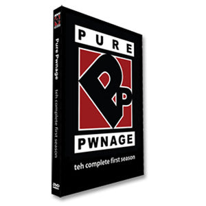 PURE PWNAGE: teh complete first season