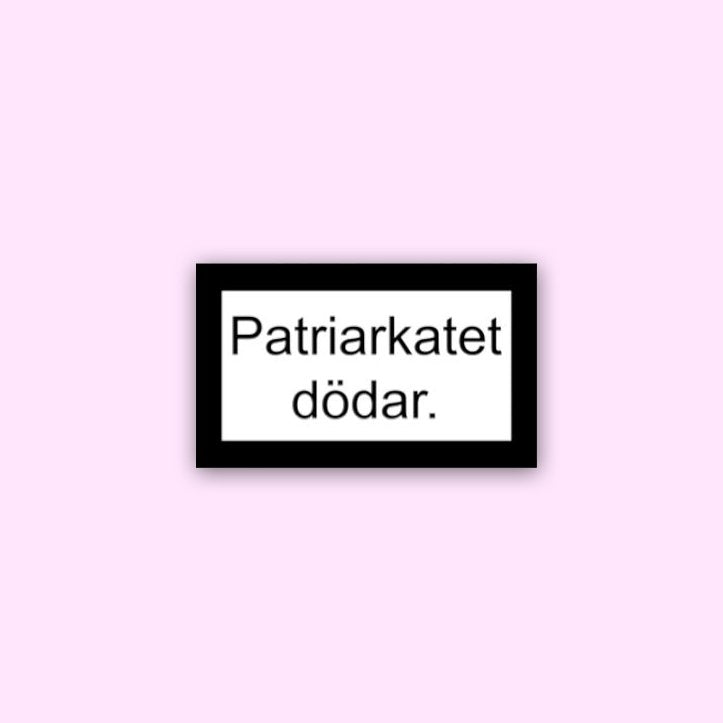 PATRIARKATET DÖDAR - STICKER