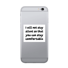 Load image into Gallery viewer, I will not stay silent so that you can stay comfortable - SELFIE STICKER