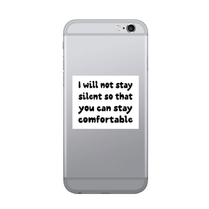 I will not stay silent so that you can stay comfortable - SELFIE STICKER