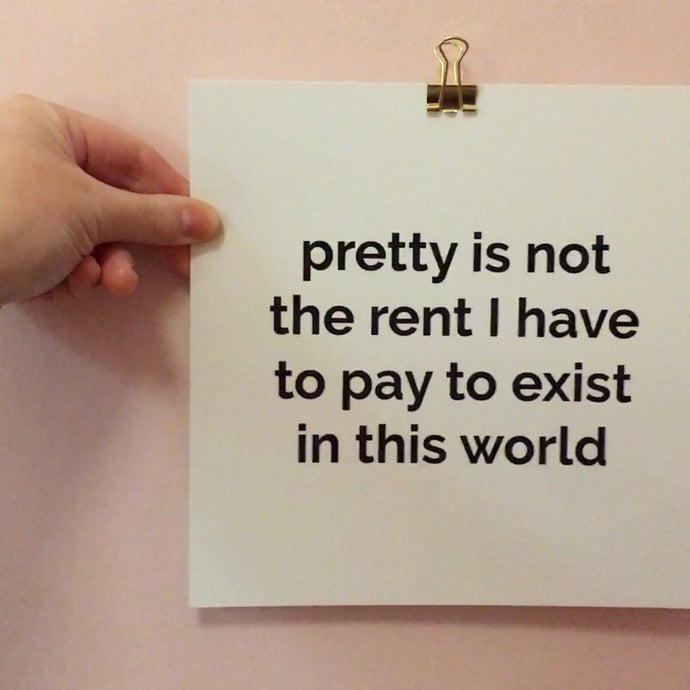 Pretty is not the rent I have to pay to exist in this world - stort vykort
