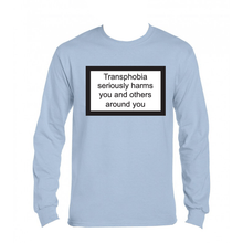 Load image into Gallery viewer, Ljusblå långärmad t-shirt (S) - Transphobia seriously harms you and others around you
