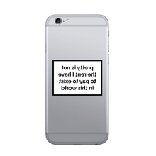 Load image into Gallery viewer, Pretty is not the rent I have to pay to exist in this world - SELFIE STICKER