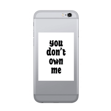 Load image into Gallery viewer, You don't own me - SELFIE STICKER