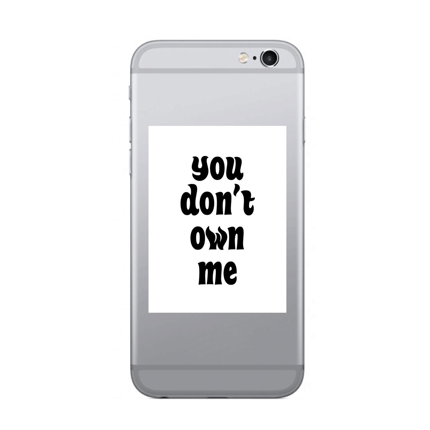 You don't own me - SELFIE STICKER