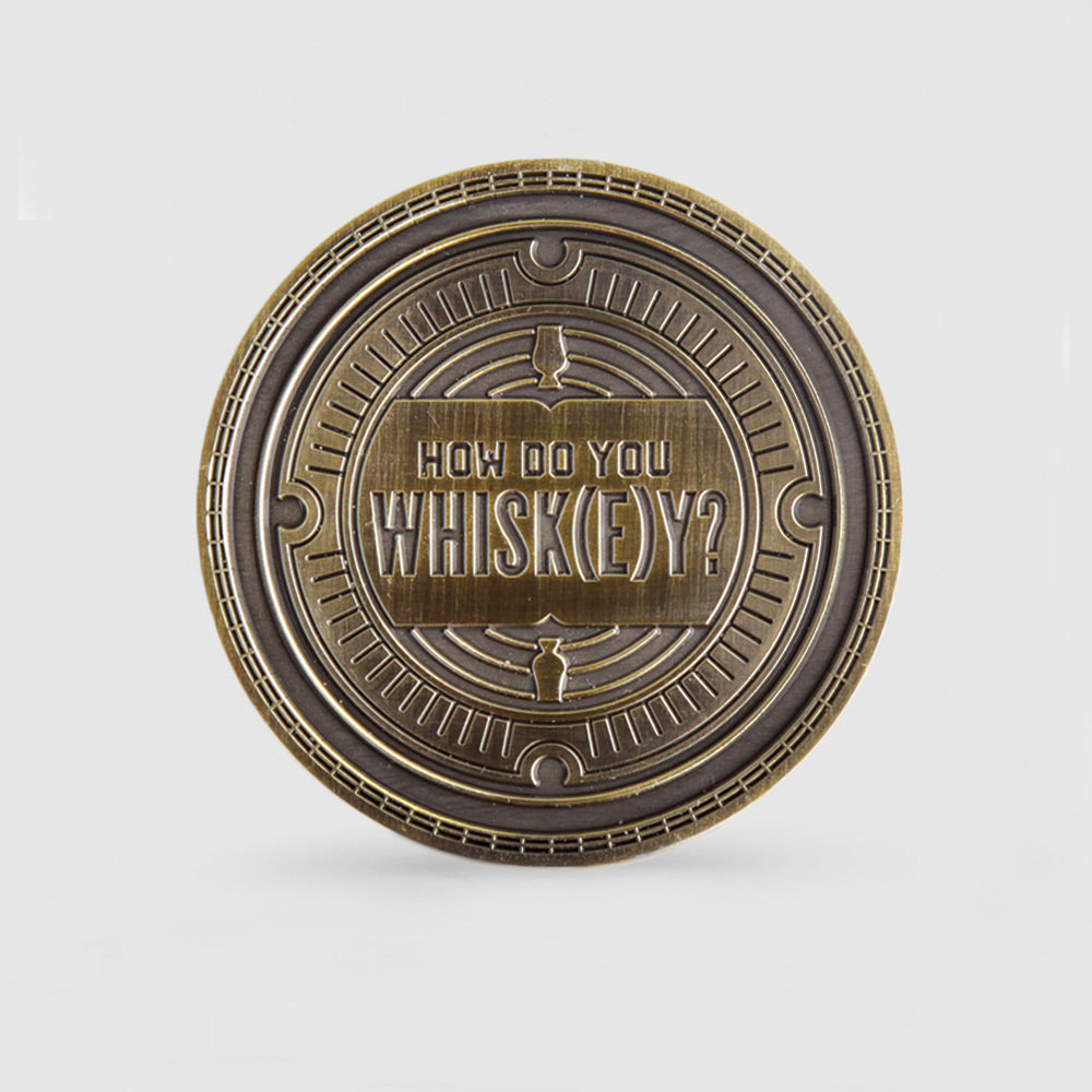 HOW DO YOU WHISK(E)Y? CHALLENGE COIN