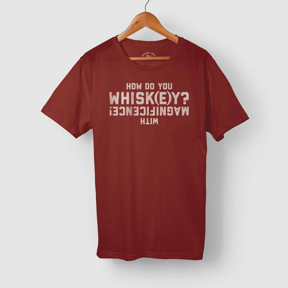 HOW DO YOU WHISKEY? TEE