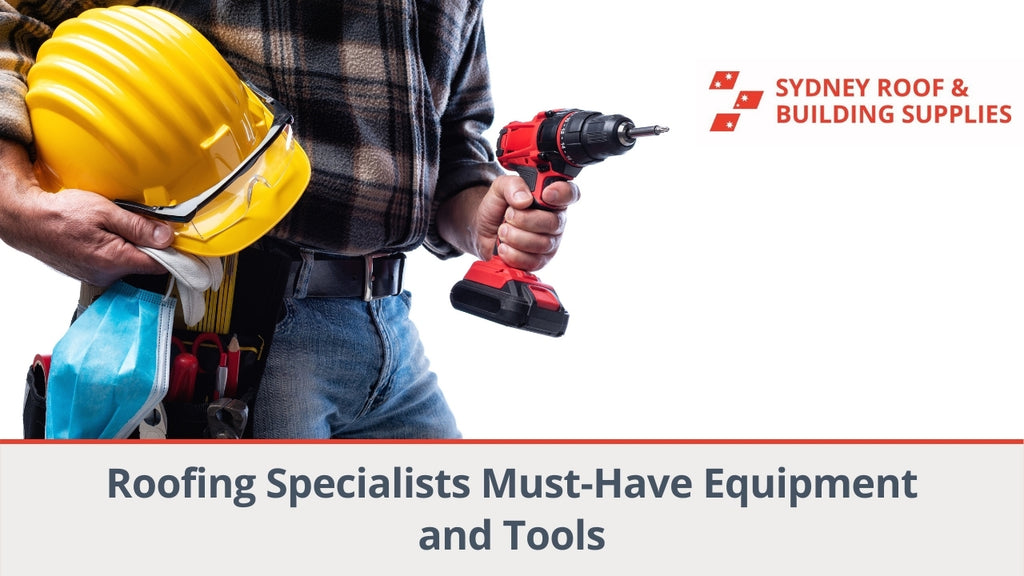 Roofing Specialists Must-Have Equipment and Tools