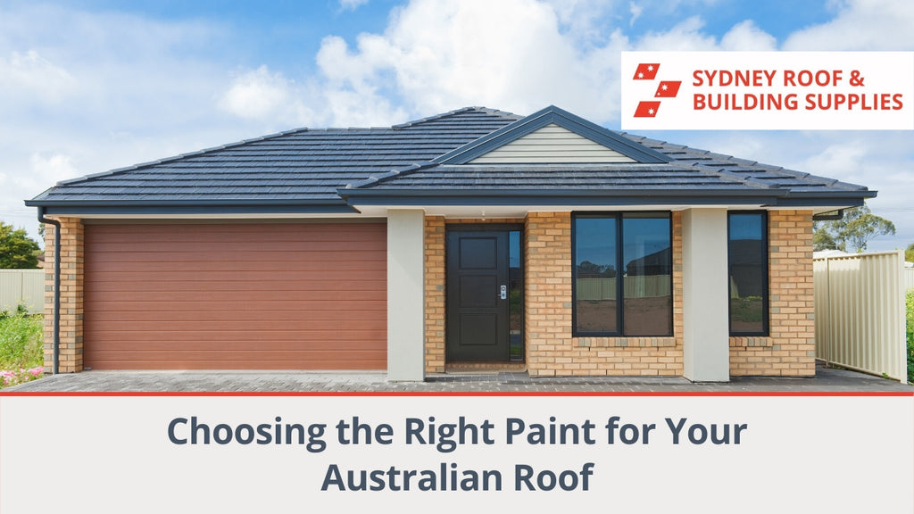 Choosing the Right Paint for Your Australian Roof