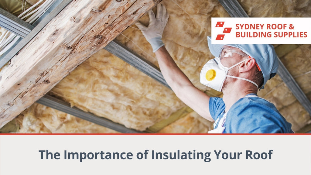 The Importance of Insulating Your Roof