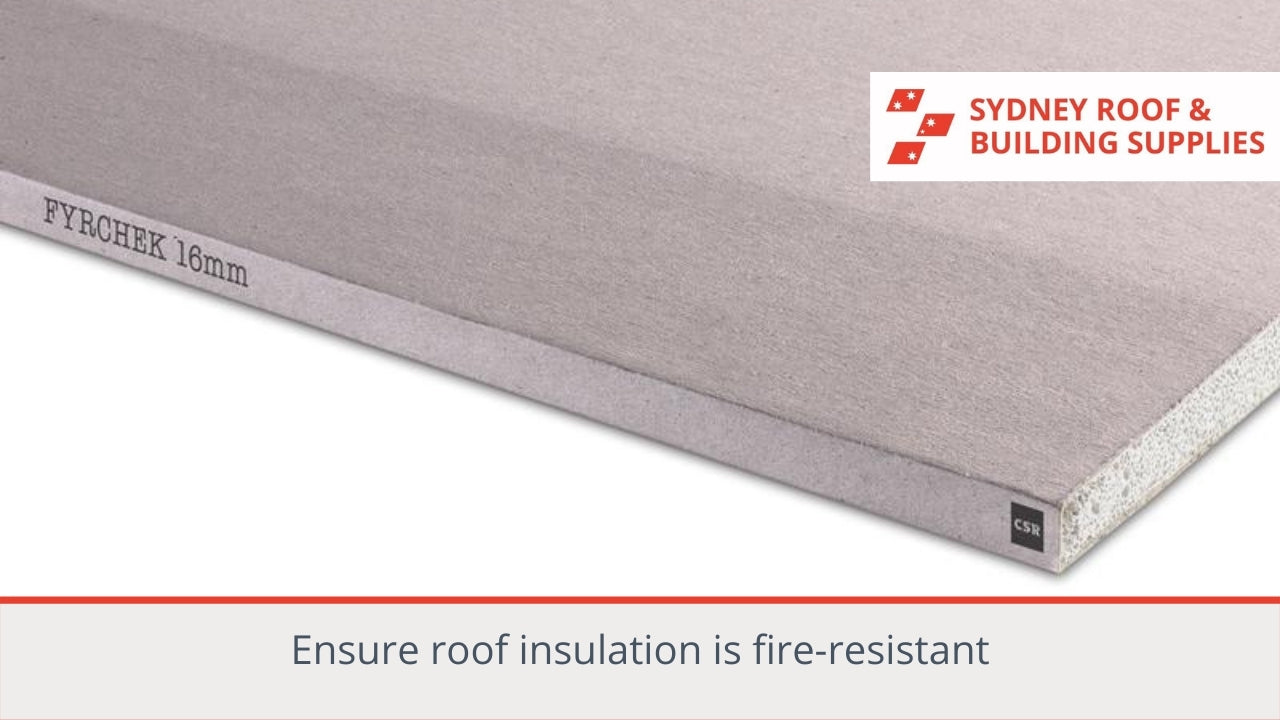 Ensure roof insulation is fire-resistant