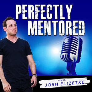EP22: Josh Elizetxe: How To Build an 8-Figure Brand with Influencers