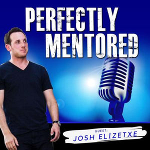 EP36: Josh Elizetxe: Disruptive Decision-Making