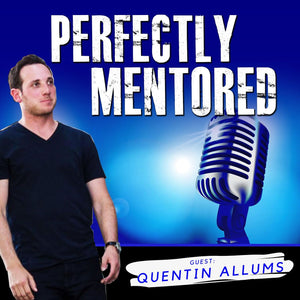 EP09: Quentin Allums: The Importance of Storytelling in Business