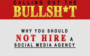 Calling Out The BS: Why You Should NOT Hire A Social Media Marketing Agency