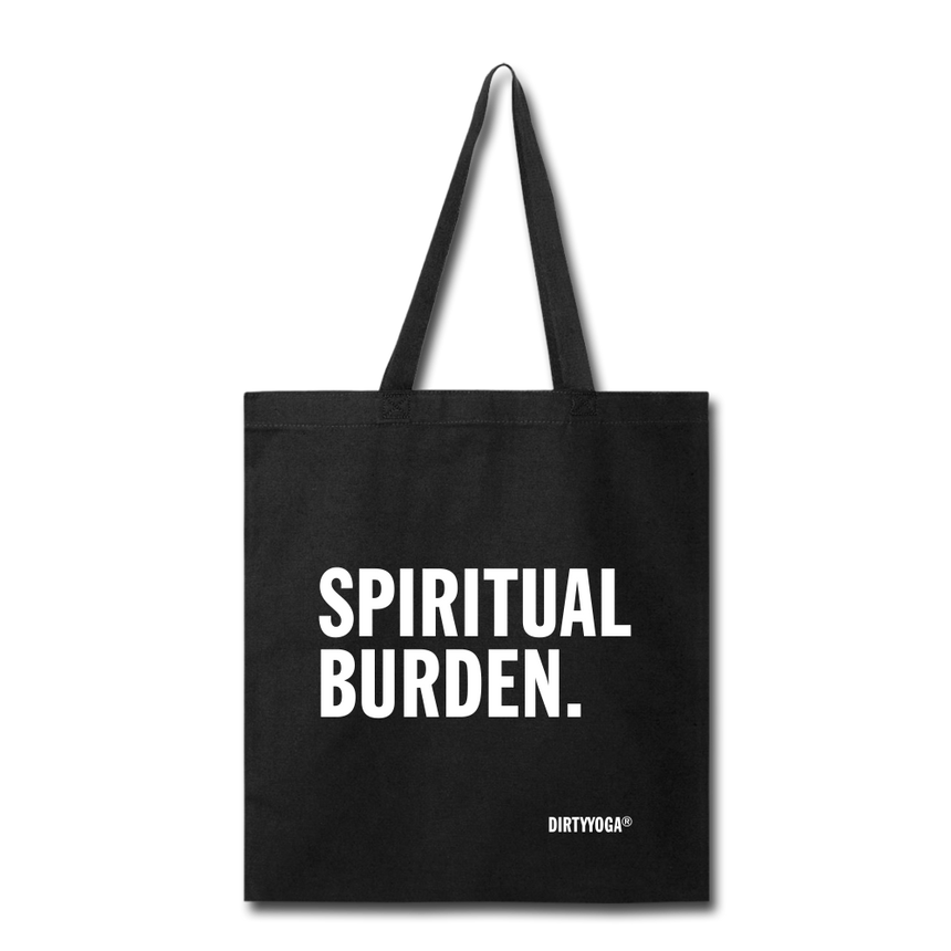 Spiritual Burden - Tote Bag - By DirtyYoga Co. - black