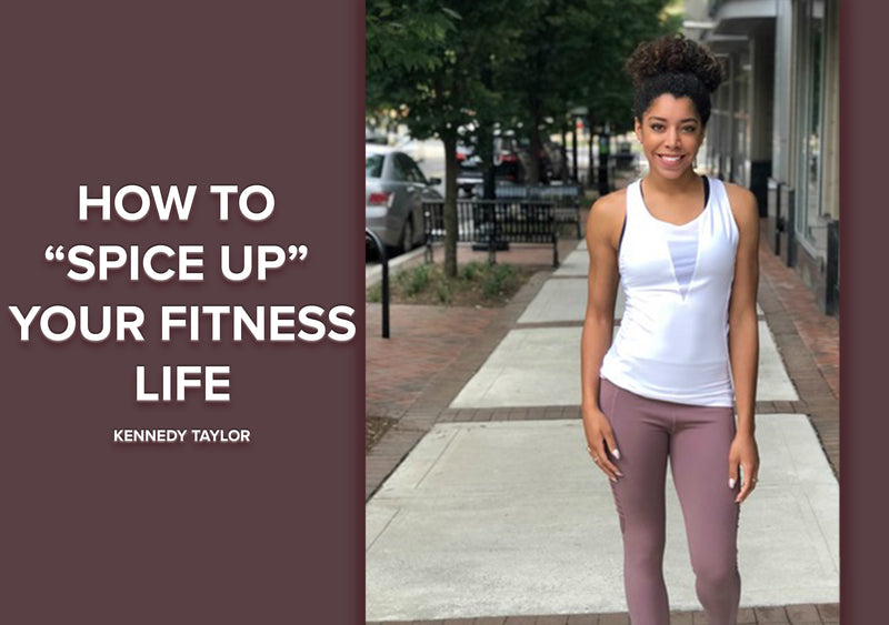 How to Spice Up your Fitness Life