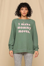 Load image into Gallery viewer, I MAKE MOMMY MOVES FRENCH TERRY PULLOVER