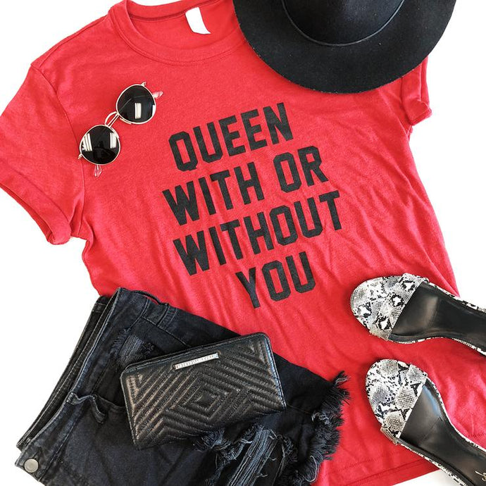 QUEEN WITH OR WITHOUT YOU TEE